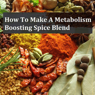 How To Make A Metabolism Boosting Spice Blend