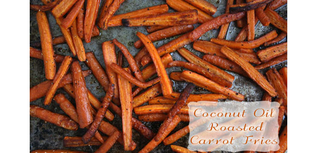 coconut oil roasted carrot fries recipe