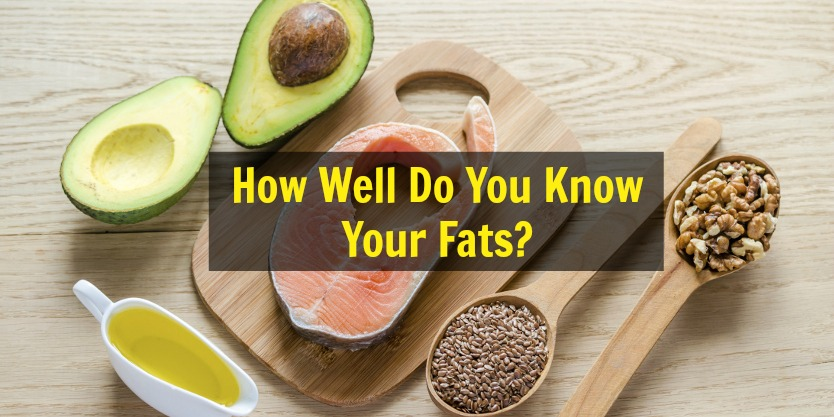 how well do you know your fats