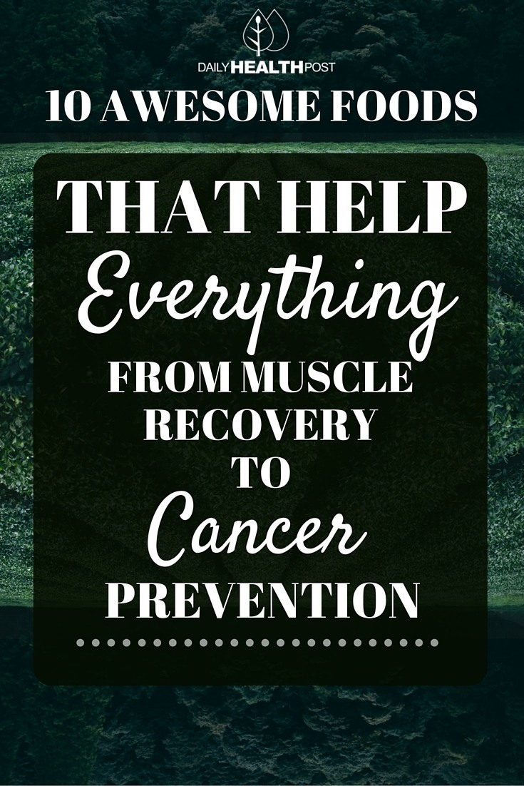 Awesome Foods That Help Everything From Muscle Recovery to Cancer Prevention