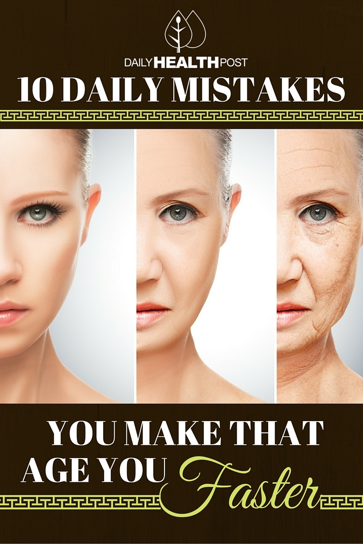 07 10 Daily Mistakes You Make That Age You Faster (2)