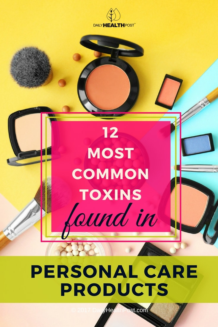 12 Most Common Toxins Found In Personal Care Products