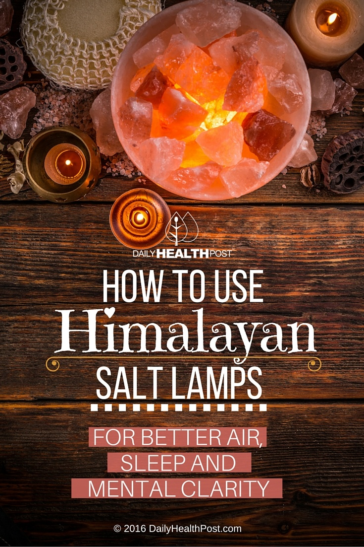 07 How To Use Himalayan Salt Lamps For Better Air, Sleep And Mental Clarity