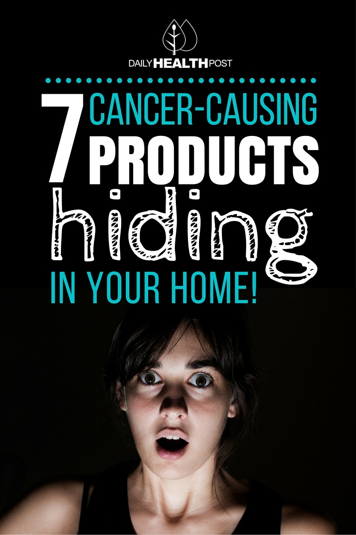 7 Cancer Causing Products Hiding In Your Home