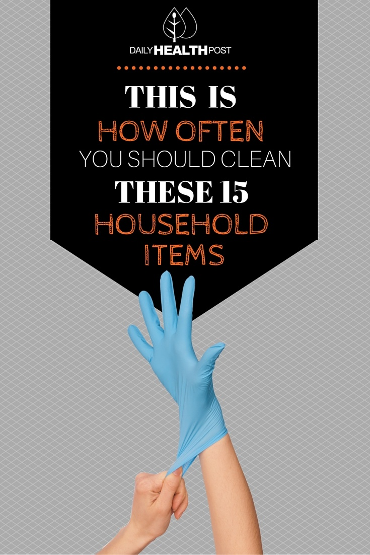 This Is How Often You Should Clean These 15 Household Items