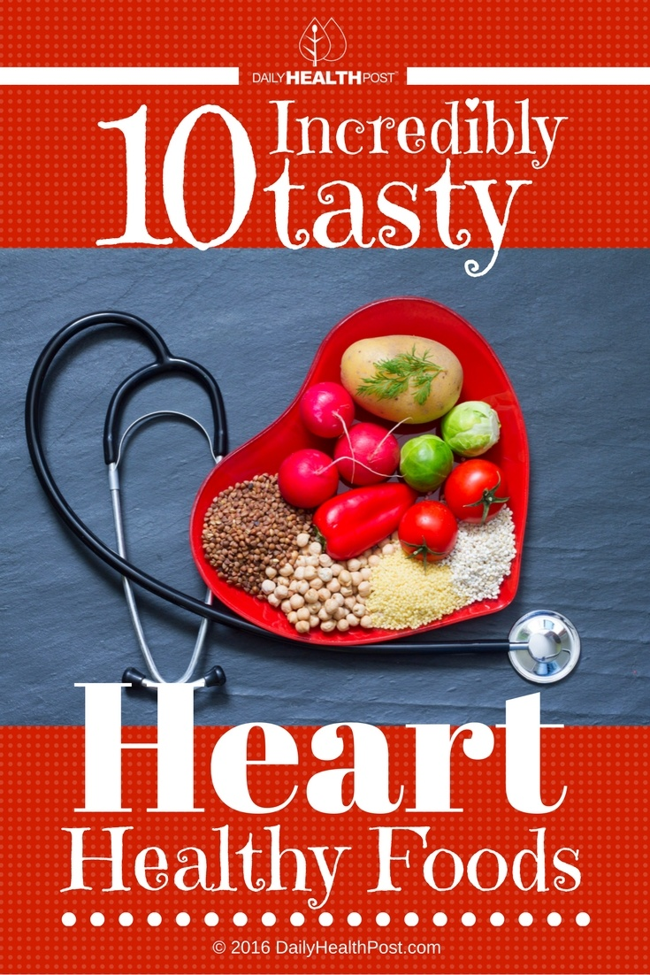 07 10 Incredibly Tasty Heart Healthy Foods