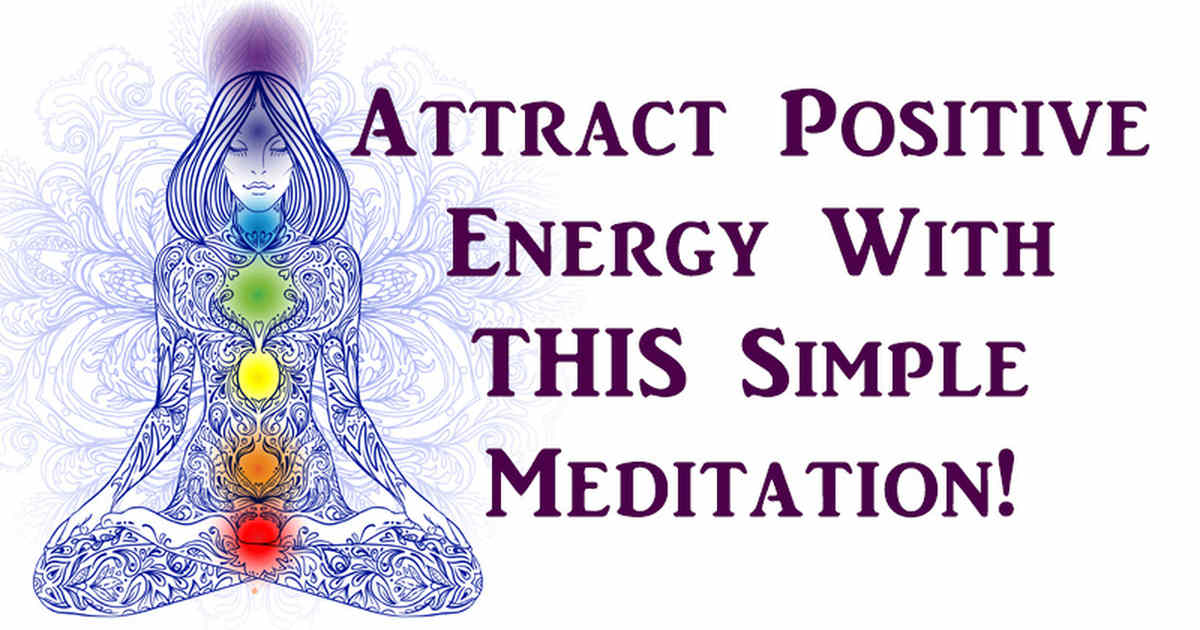 This 5-Minute Positive Energy Meditation Will Help You Attract The Life of Your Dreams