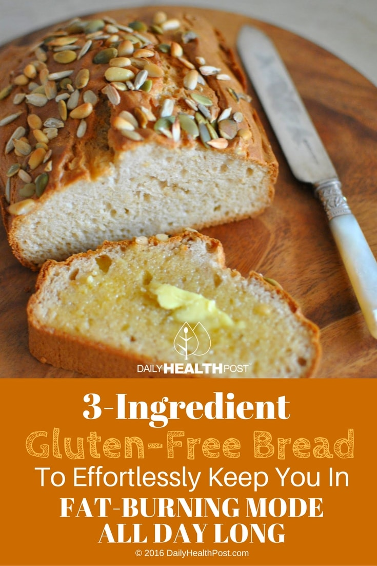 3-ingredient-gluten-free-bread-to-effortlessly-keep-you-in-fat-burning-mode-all-day-long
