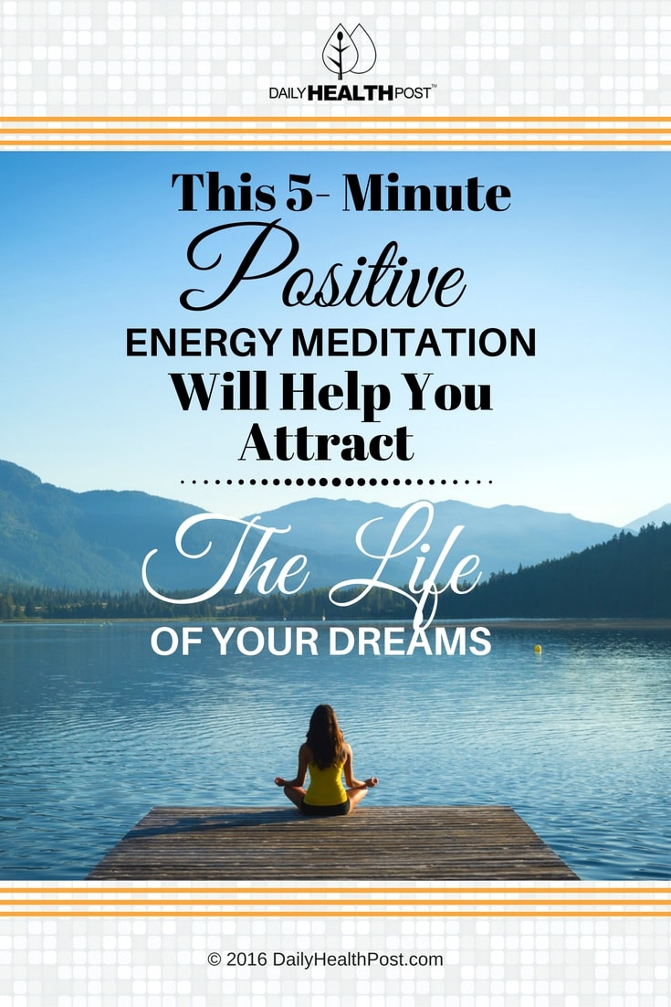 5-minute-positive-energy-meditation-will-help-you-attract-the-life-of-your-dreams