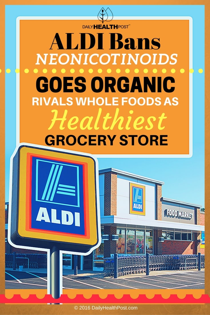 aldi-bans-neonicotinoids-goes-organic-rivals-whole-foods-as-healthiest-grocery-store