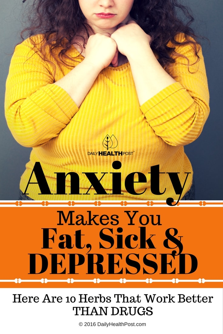 anxiety-makes-you-fat-sick-and-depressed-here-are-10-herbs