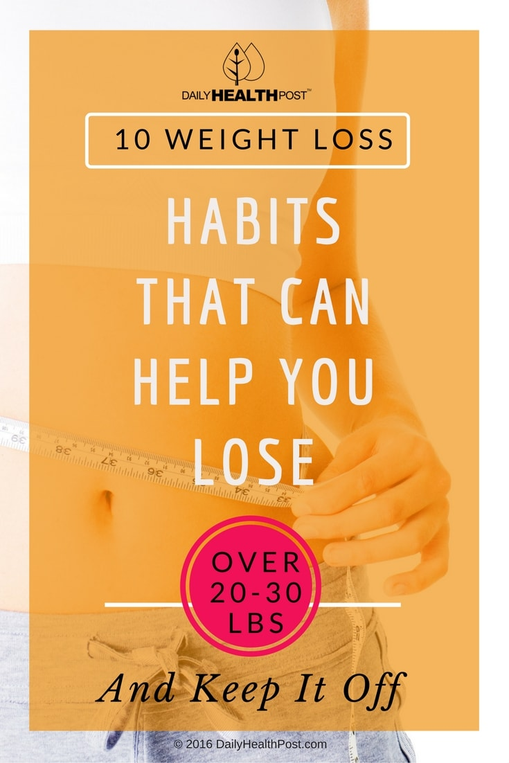10-weight-loss-habits-that-can-help-you-lose-over-20-30-lbs-and-keep-it-off