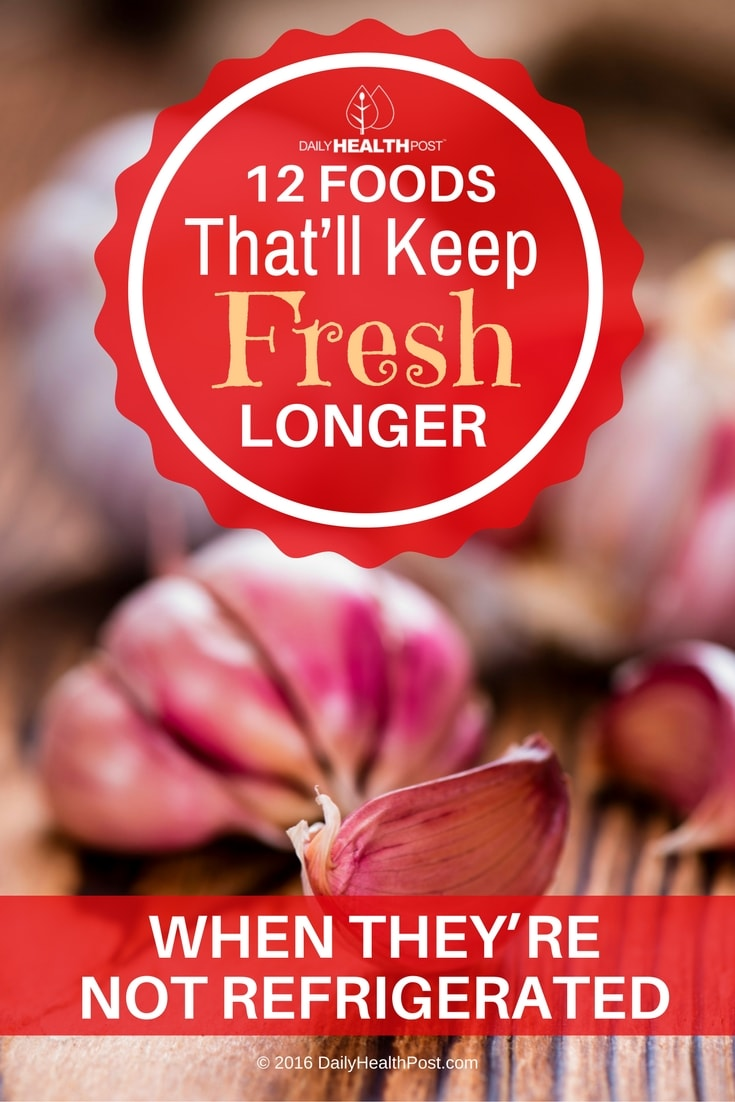 12-foods-thatll-keep-fresh-longer-when-theyre-not-refrigerated