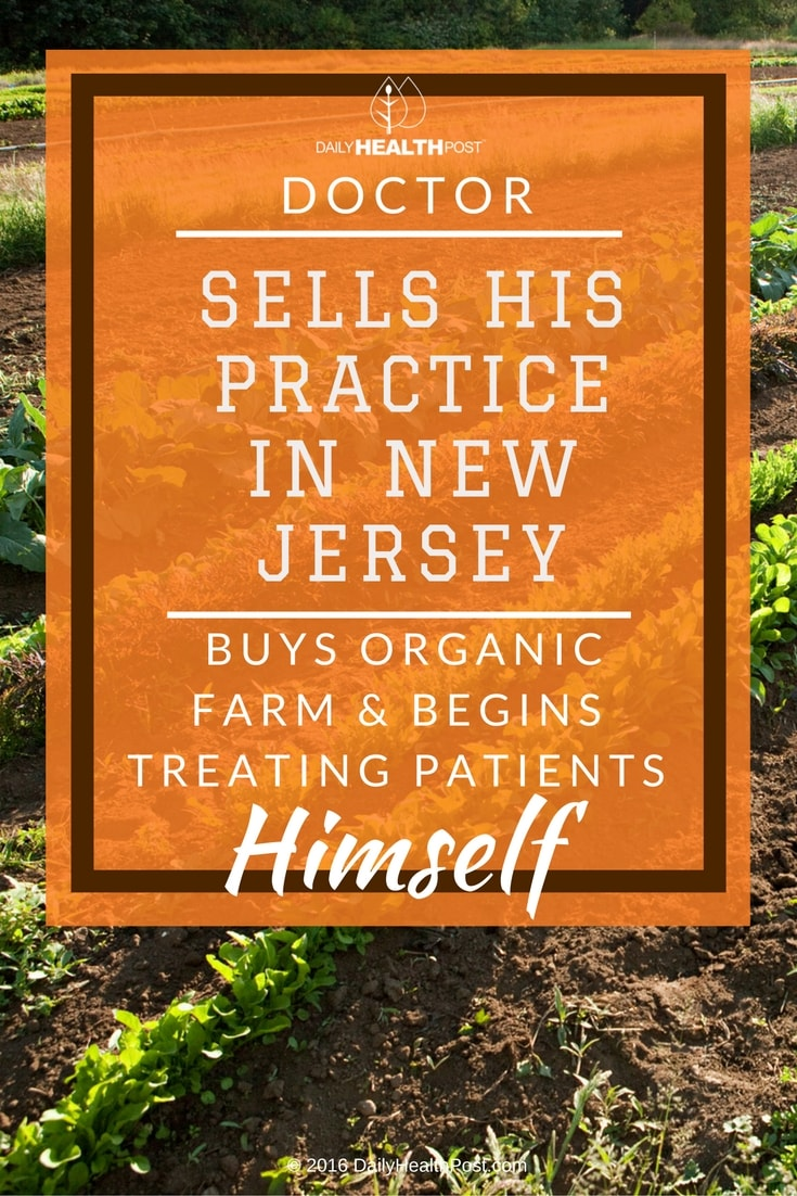doctor-sells-his-practice-in-new-jersey-buys-organic-farm