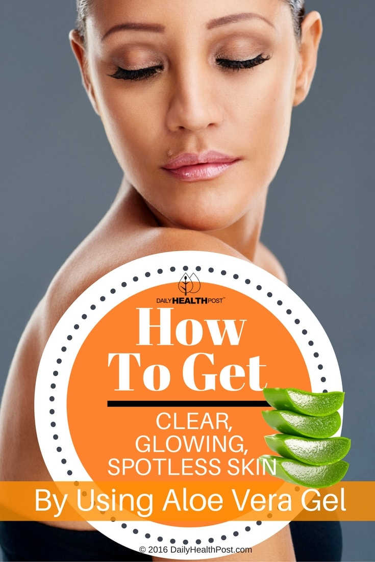 how-to-get-clear-glowing-spotless-skin-by-using-aloe-vera-gel