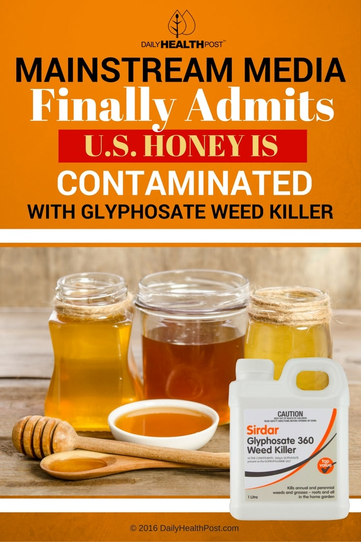 mainstream-media-finally-admits-us-honey-is-contaminated-with-glyphosate-weed-killer