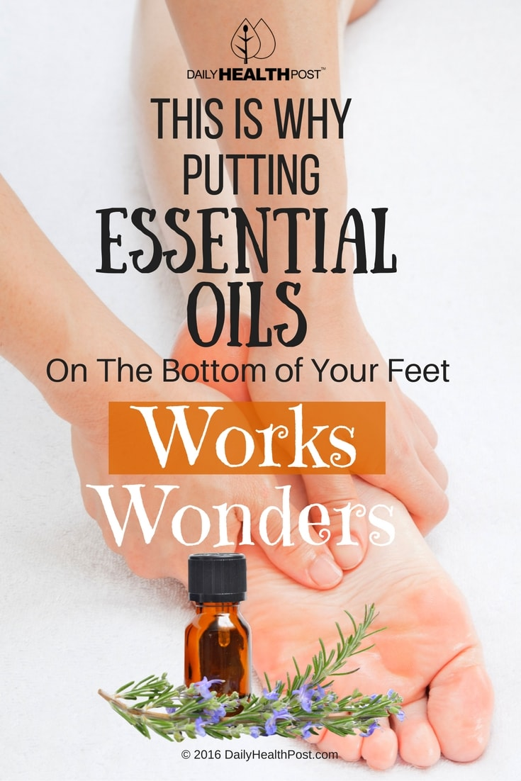 this-is-why-putting-essential-oils-on-the-bottom-of-your-feet-works-wonders