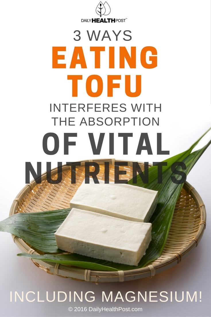 3-ways-eating-tofu-interferes-with-the-absorption-of-vital-nutrients
