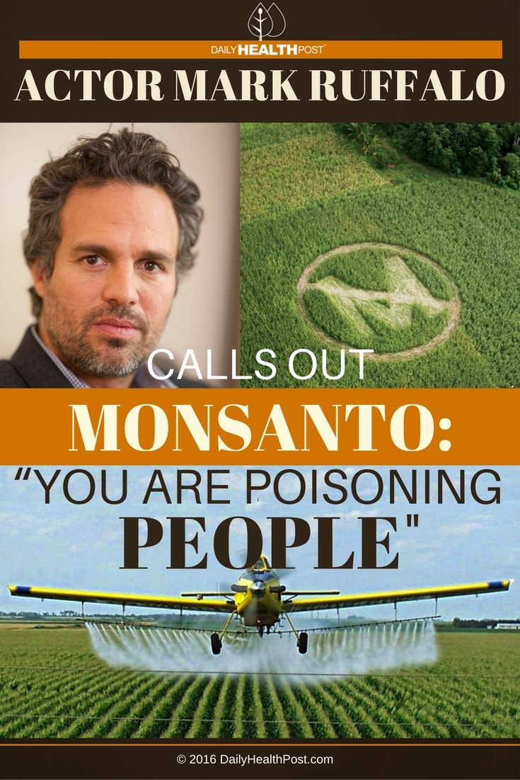 actor-mark-ruffalo-calls-out-monsanto-you-are-poisoning-people