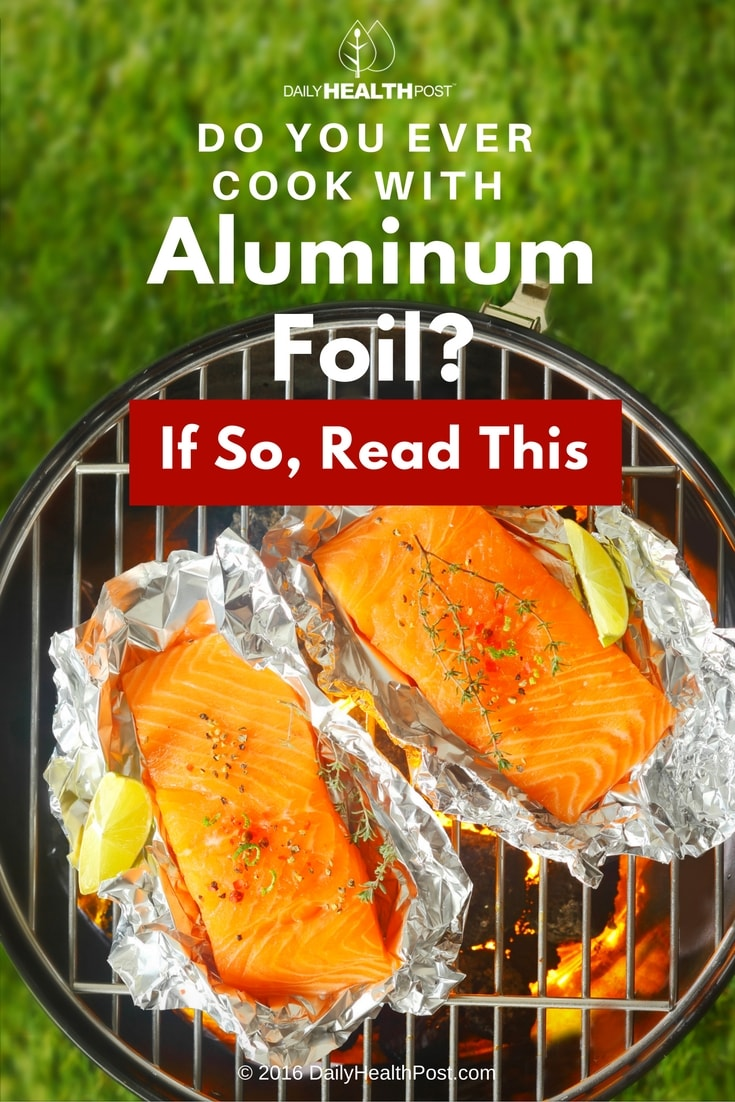 do-you-ever-cook-with-aluminum-foil-if-so-read-this
