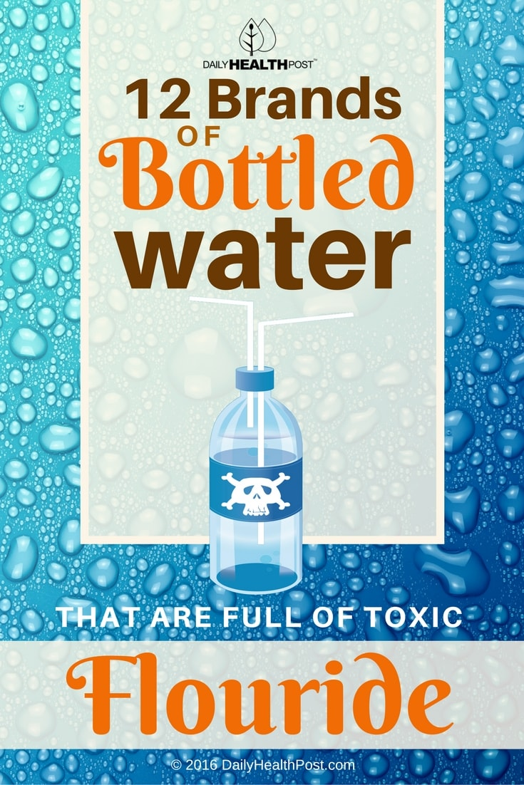 12-brands-of-bottled-water-that-are-full-of-toxic-fluoride
