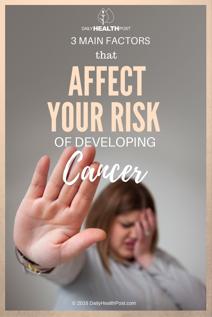 3-main-factors-that-affect-your-risk-of-developing-cancer