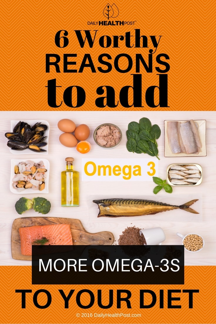 6-worthy-reasons-to-add-more-omega-3s-to-your-diet