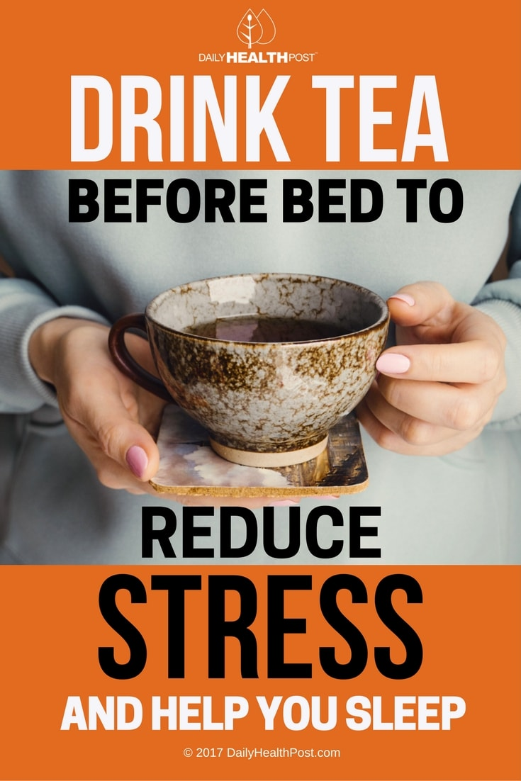 drink green tea before bed to reduce stress and help you sleep